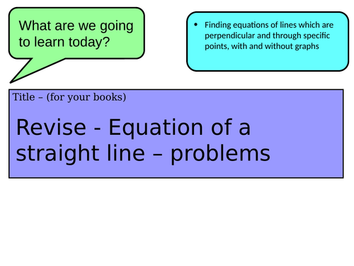 revise - Equation of a straight line 2 - problems involving perpendicular to another line