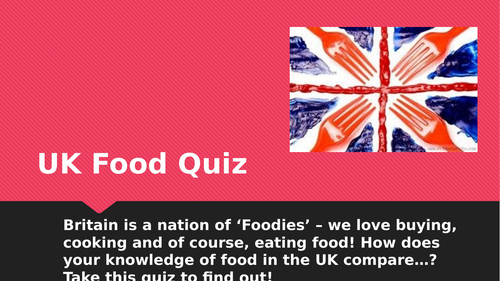 UK food quiz - Induction/topic