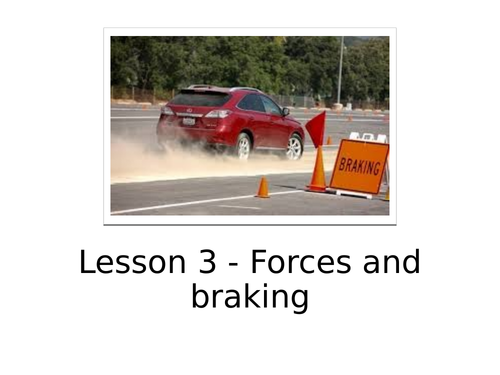 AQA GCSE Physics (9-1) P10.3 Forces and Braking FULL LESSON