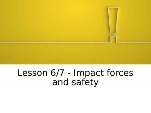 AQA GCSE Physics (9-1) P10.6-7 Impact forces and Safety first FULL LESSONS
