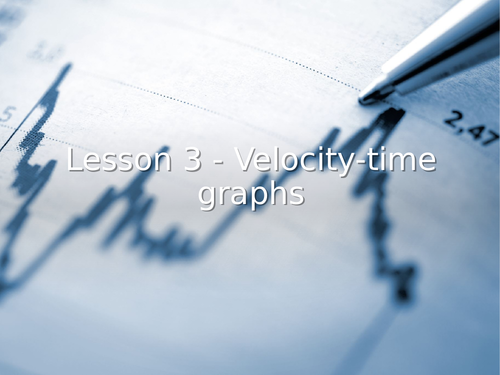 AQA GCSE Physics (9-1) P9.3 More about velocity-time graphs FULL LESSON