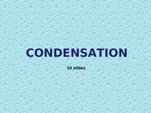 Condensation PowerPoint - 10 Slides