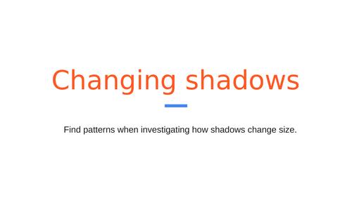 changing shadows investigation