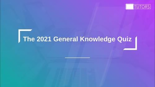 2021 General Knowledge Quiz