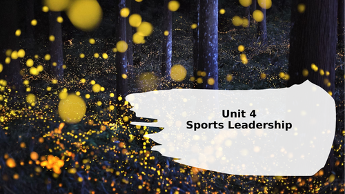 Unit 4 - Sports Leadership (Learning Aim C)