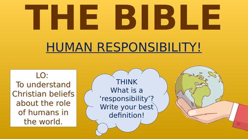 The Bible - Human Responsibility!