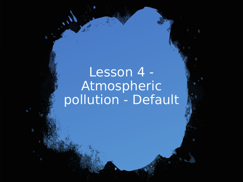 AQA GCSE Chemistry (9-1) - C13.5 Atmospheric pollutants FULL LESSON