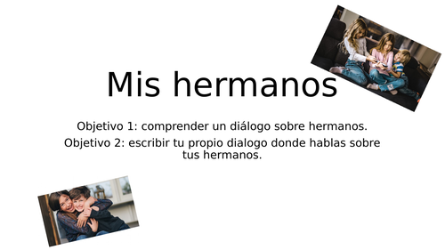 Mira 1 - Module 3: mis hermanos - lesson to work on giving information about siblings