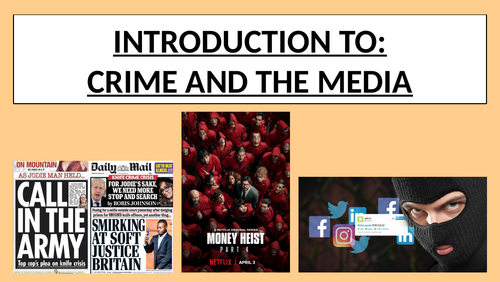 AQA A Level Sociology - Topic 7 - Crime and The Media (Introduction)