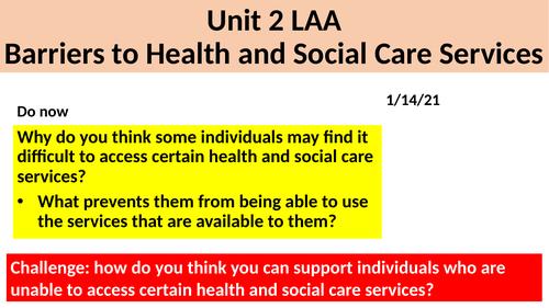 BTEC H&SC Level 2 Unit 2: L1 Health Care Services