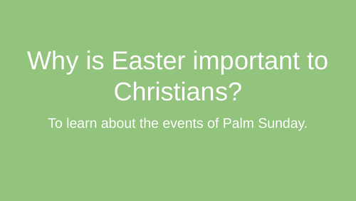 To learn about the events of Palm Sunday