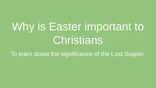 To learn about the significance of the last supper