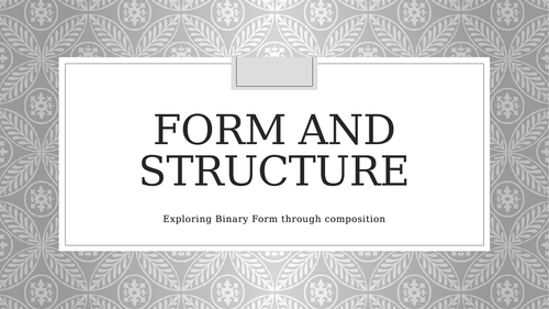 Form and Structure - Binary form meditation composition