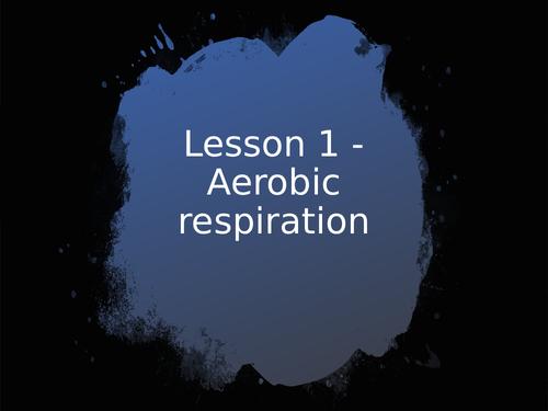 AQA GCSE Biology (9-1) B9.1 Aerobic respiration FULL LESSON