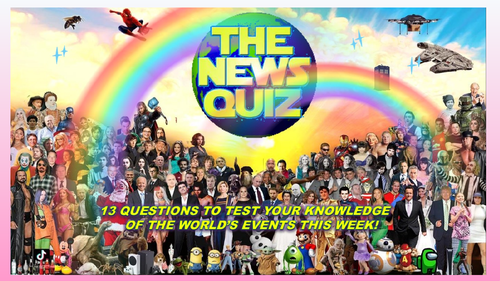 CURRENT WEEK The News Quiz 18th -25th January 2021 Form Tutor Time Current Affairs