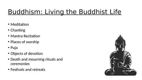 GCSE Buddhism: Buddhist Practices (Living the Buddhist Life)