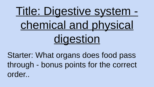 Digestive system, chemical and physical digestion