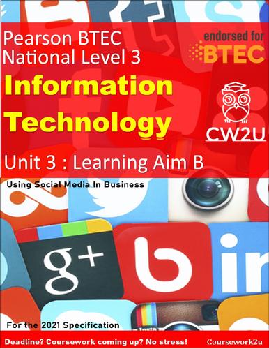 2021 BTEC IT Level 3 - DISTINCTION* Unit 3 Learning Aim B