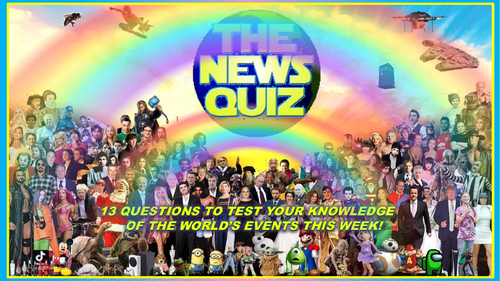 The News Quiz 8th - 22nd February 2021 Form Tutor Time Current Affairs