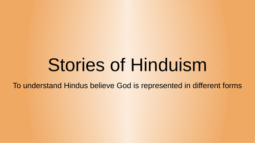 Hindus believe God is represented in different forms