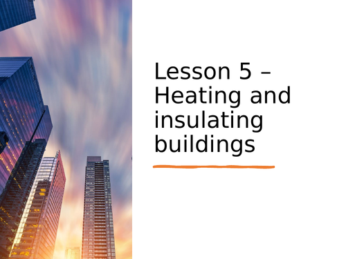 AQA GCSE Physics (9-1) - P2.5 Heating and insulating buildings FULL LESSON
