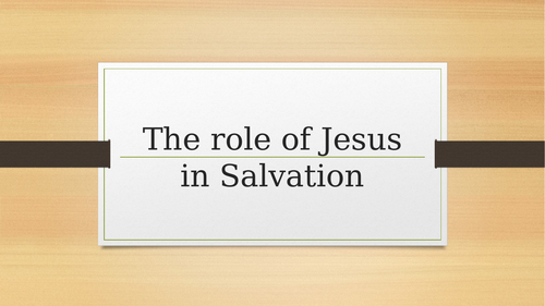 AQA GCSE The role of Jesus in Salvation RELIGIOUS STUDIES