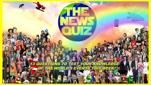 The News Quiz 1st - 8th March 2021 Form Tutor Time Current Affairs