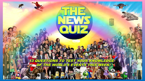 The News Quiz 29th March - 19th April 2021 Form Tutor Time Current Affairs