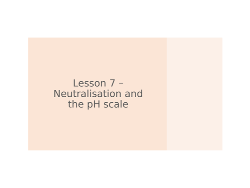 AQA GCSE Chemistry (9-1) - C5.7 Neutralisation and the pH scale FULL LESSON