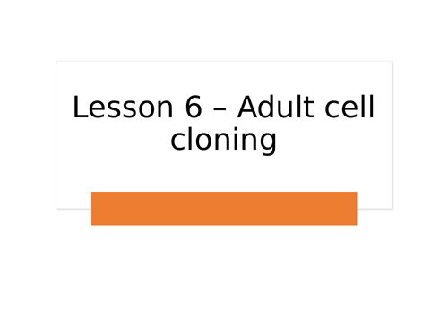 AQA GCSE Biology (9-1) B14.6 Adult cell cloning - FULL LESSON