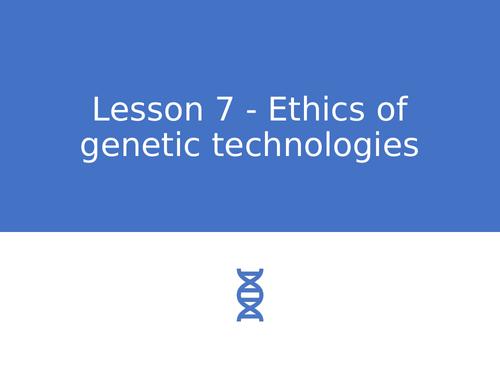 AQA GCSE Biology (9-1) B14.7 Ethics of genetic technologies - FULL LESSON