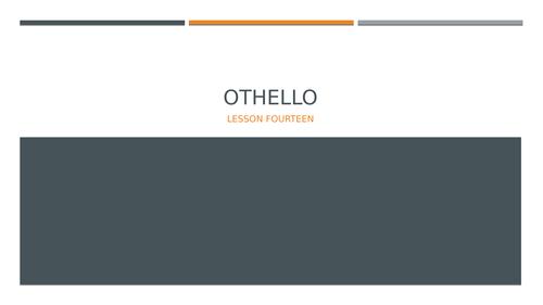Othello: L14