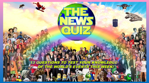 The News Quiz 19th - 26th April 2021 Form Tutor Time Current Affairs
