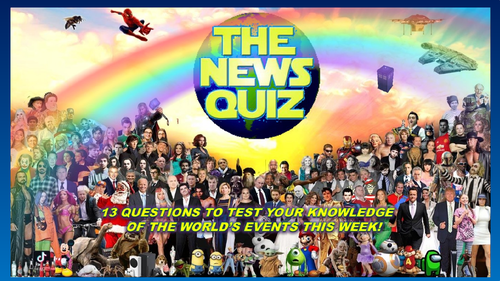 The News Quiz 26th April - 3rd May 2021 Form Tutor Time Current Affairs