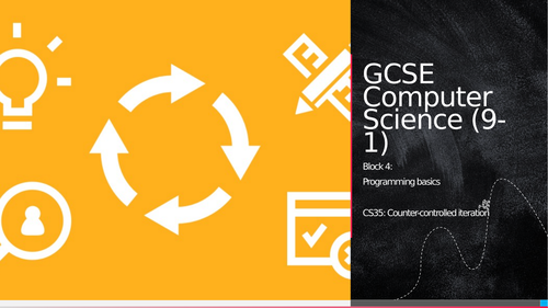 OCR GCSE CS - CS35: Counter-controlled iteration