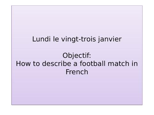 Un match de foot - talking about a football match in the past tense KS3