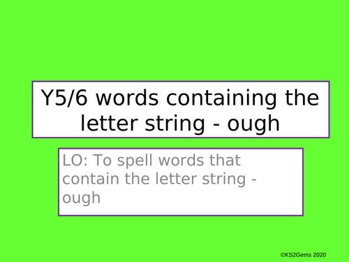 Y5/6 Words containing 'ough'
