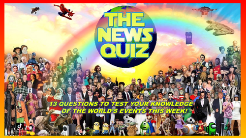 CURRENT WEEK The News Quiz 3rd - 10th May 2021 Form Tutor Time Current Affairs