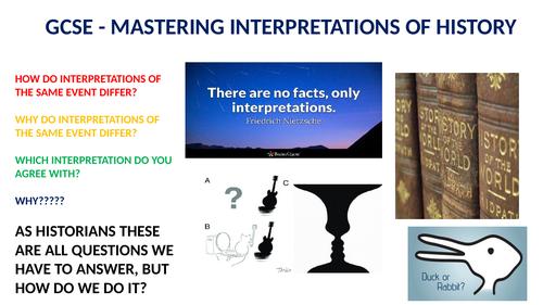 GCSE - MASTERING INTERPRETATIONS OF HISTORY QUESTIONS
