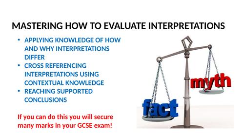 GCSE - MASTERING EVALUATING INTERPRETATIONS