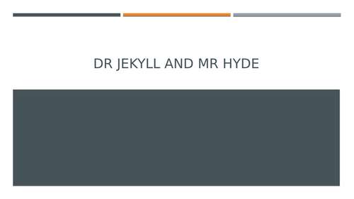 Dr Jekyll and Mr Hyde: Fear