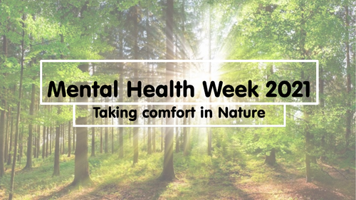 Mental Health Week - May 2021 - Nature