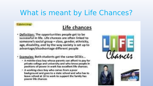 Life Chances and individuals in society