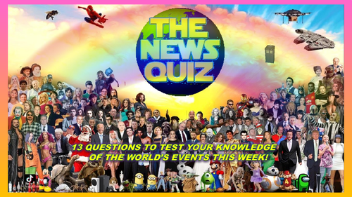 The News Quiz 10th - 17th May 2021 Form Tutor Time Current Affairs