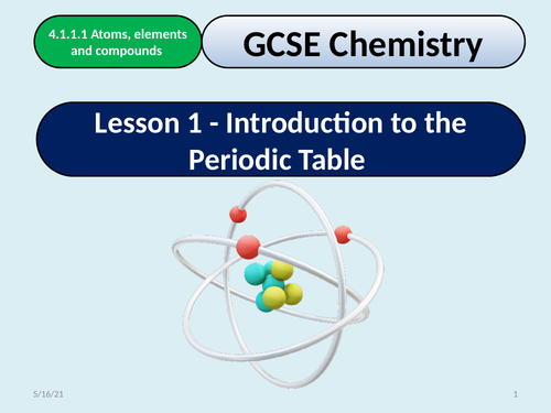 Key Stage 4 Chemistry - 4.1 - Atomic Structure and the Periodic Table - Lesson 1