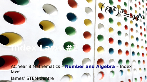 Index laws presentation (part 2) (editable) - AC Year 8 Maths - Number and Algebra (Index laws)