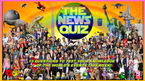 The News Quiz 17th - 24th May 2021 Form Tutor Time Current Affairs