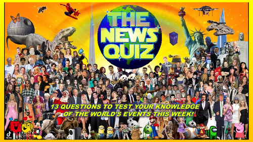 The News Quiz 24th May - 7th June 2021 Form Tutor Time Current Affairs
