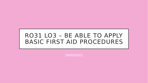 Health and Social Care: RO31 First Aid LO3