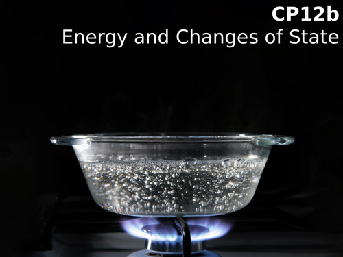 Edexcel CP12b Energy and Changes of State
